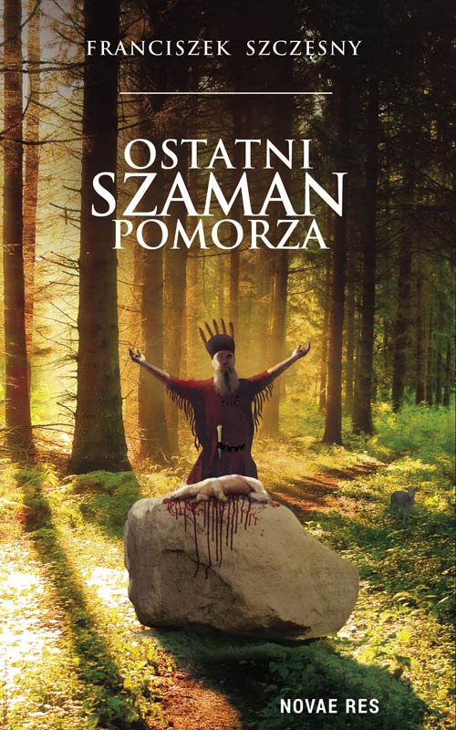 Ostatni_szaman_Pomorza_okl